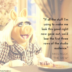 Miss Piggy Quote from 'The View'