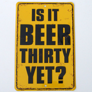 Is It Beer 30 Yet? - Happy Hour Tin Sign Distressed Bar Wall Plaque