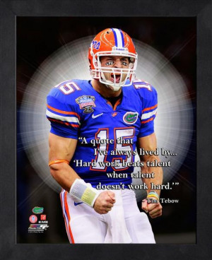 Go Back > Gallery For > Tim Tebow Quote Hard Work Beats Talent