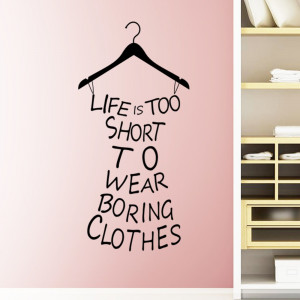 Boring Clothes Wall Sticker Quote Garderobe Dressing Room Clothing ...