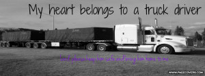 Funny Trucker Quotes Heart belongs to a trucker .