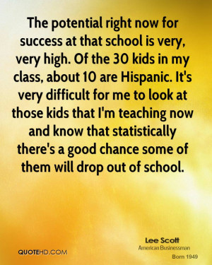 The potential right now for success at that school is very, very high ...