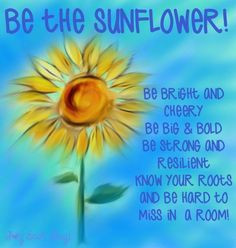 ... sunflowers quotes, cute flower quotes, happi, sunflower quotes, roots