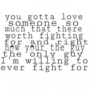 love #fight #willing #iloveyou