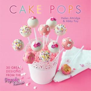Cake Pops : 30 Great Designs from the Popcake Kitchen - Helen Attridge