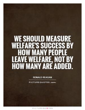 Success Quotes Ronald Reagan Quotes Welfare Quotes