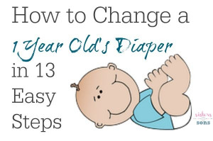 How to Change a 1 Year Old's Diaper in 13 Easy Steps - Sisters to Sons