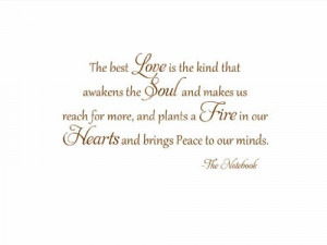 ... Love Is The Kind That Awakens The Soul The Notebook Vinyl Wall Decal
