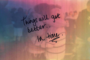 Better Things Will Come Quotes