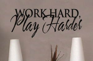 Work hard play harder 15x36 Vinyl Lettering Wall Quotes Words Sticky