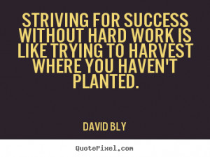 work from work work short quotes on success and hard