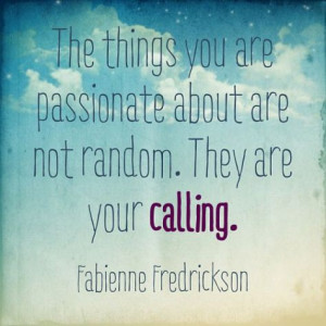 ... About Are Not Random, They Are Your Calling. - Fabienne Frederickson