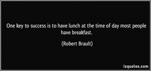 Lunch Time Quotes More robert brault quotes