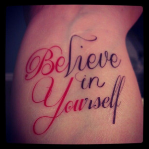 Believe in yourself tattoo (Be You) LOVE this