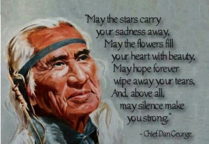 Chief Dan George Blessing (Quote): Native American Quotes, Chiefs Dan ...