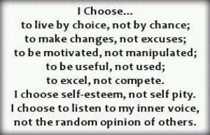 chance; to make changes, not excuses; to be motivated, not manipulated ...
