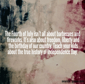 The Fourth of July isn't all about barbecues and fireworks. It's also ...
