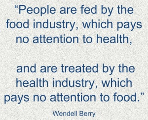 This unfortunately is too true. Wendell Berry Quote