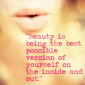"Beauty Quote 4: ""Beauty is being the best possible version of ..."