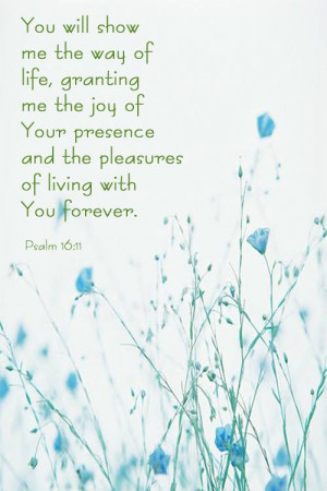 You Will Show Me The Way Of Life, Granting Me the Joy OF Your ...