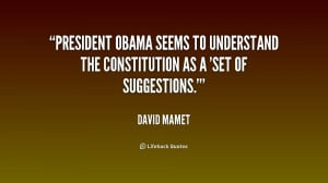 President Obama seems to understand the Constitution as a 'set of ...