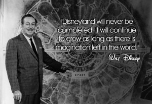 But if we go back to the beginning with Walt and Disneyland, he always ...