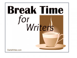 Do you need an excuse to get away from writing for a while? Is that ...