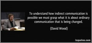 More David Wood Quotes