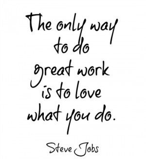 the only way to do great work steve jobs quotes on work 25