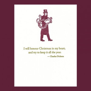 will honour Christmas in my heart - Charles Dickens quote ...