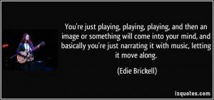 More Edie Brickell Quotes