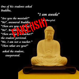 """One of his students asked Buddha, 'Are you the messiah?'"""""""