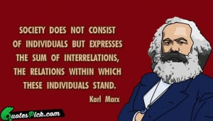 Society Does Not Consist Of Quote by Karl Marx @ Quotespick.com