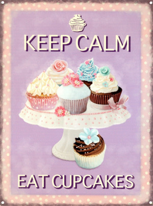 Keep Calm Eat Cupcakes
