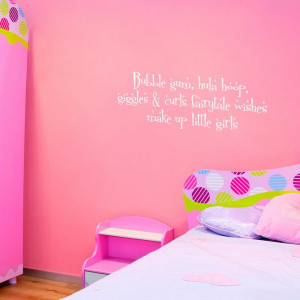 Bubble gum... make up little girls - Vinyl Wall Quote Decals