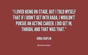 quote-Oona-Chaplin-i-loved-being-on-stage-but-i-153134.png