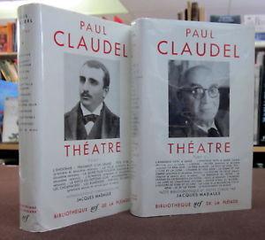 PAUL CLAUDEL THEATRE 2 tomes LA PLEIADE