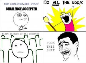 Every semester..... Every semester