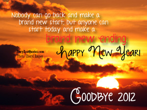 ... 2013 – Start today and make a brand new ending (New Year Quotes
