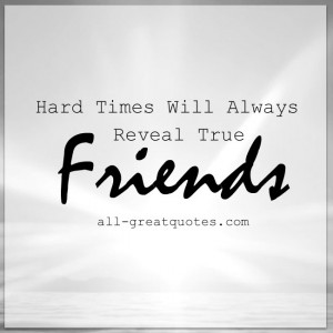 Hard times will always reveal true friends. – Inspirational Picture ...