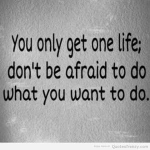 yolo one life live what you want liveyourlife Quotes