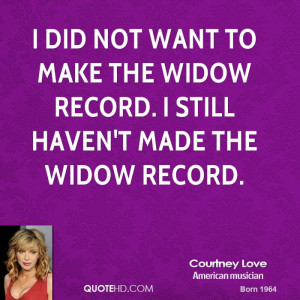 ... want to make the widow record. I still haven't made the widow record