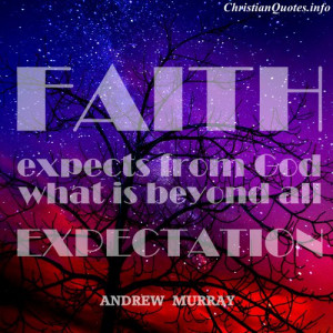 Andrew Murray Christian Quote - Faith