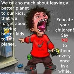 Raising teenagers with a sense of entitlement! Hell no! Humour to keep ...
