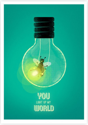 You Light Up My World Illustration Life quote by MadeByImagination