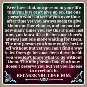 ... person in your life that you just can t give up on the one person who