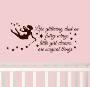 Fairy Wall Decal Quote Like glittering dust on fairy wings little girl ...