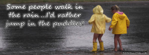 quote-rain-fun-play-rain-rainy-day-jump-puddles-kids-children-outside ...