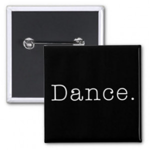 Dance. Black And White Dance Quote Template Buttons