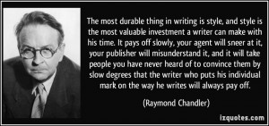 most durable thing in writing is style, and style is the most valuable ...